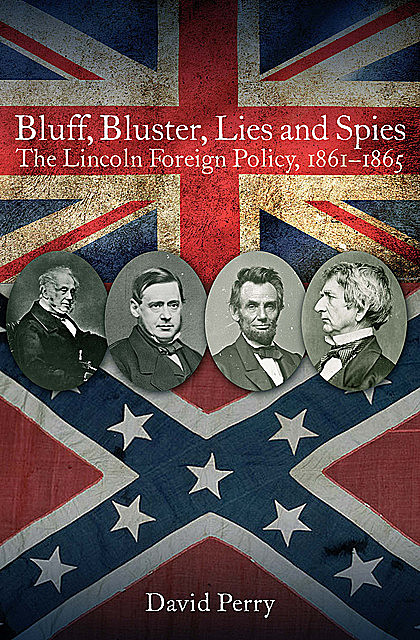 Bluff, Bluster, Lies and Spies, David Perry