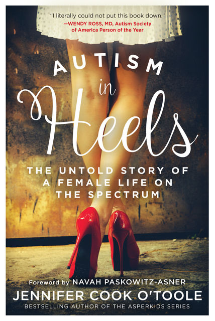 Autism in Heels, Jennifer Cook O'Toole