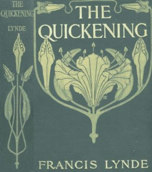 The Quickening, Francis Lynde