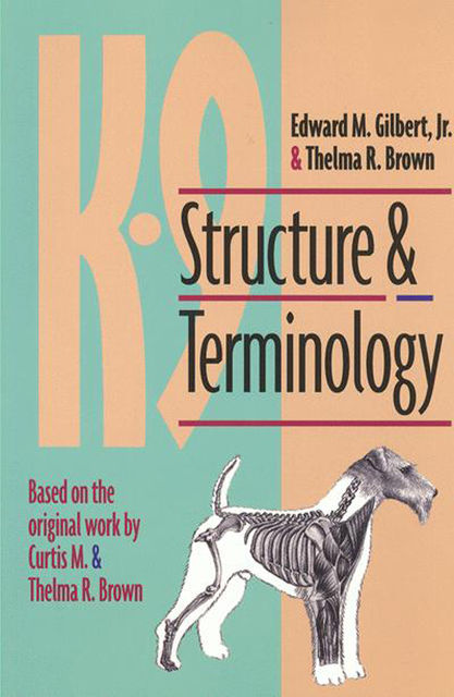 K-9 Structure And Terminology, J.R., Edward Gilbert, Thelma Brown