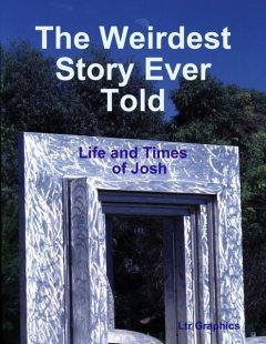 The Weirdest Story Ever Told, Life and Times of Josh, Simon