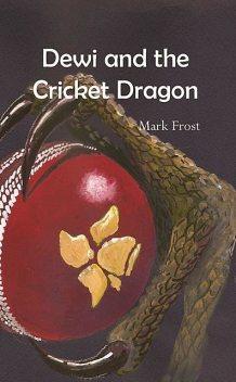 Dewi and the Cricket Dragon, Mark Frost