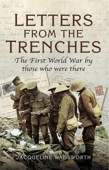 Letters from the Trenches, Jacqueline Wadsworth