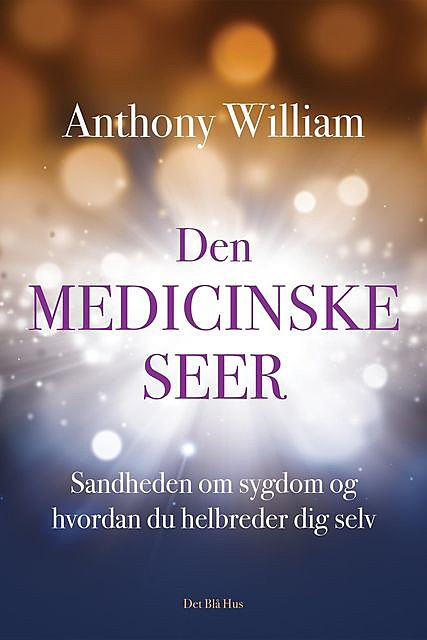 Den medicinske seer, Anthony William