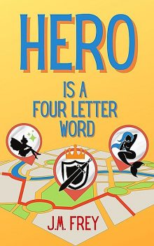 Hero is a Four Letter Word, J.M.Frey