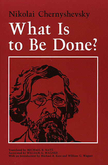 What Is to Be Done, Nikolai Chernyshevsky