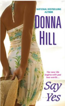 Say Yes, Donna Hill