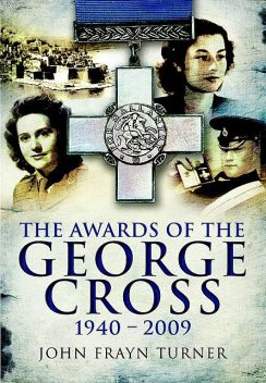 The Awards of the George Cross, 1940–2009, John Frayn Turner