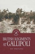 British Regiments at Gallipoli, Ray Westlake