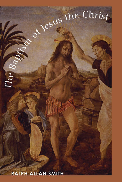 The Baptism of Jesus the Christ, Ralph Smith