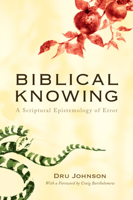 Biblical Knowing, Dru Johnson