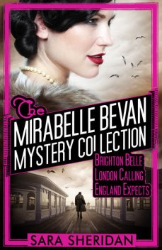 The Mirabelle Bevan Mystery Collection, Sara Sheridan
