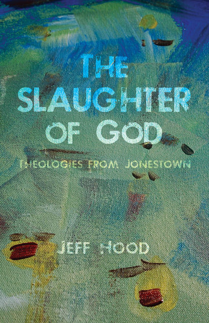 The Slaughter of God, Jeff Hood