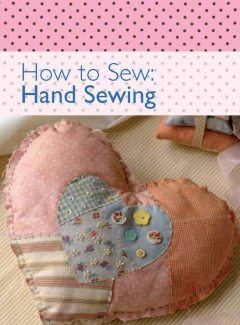 How to Sew – Hand Sewing, David, Charles Editors