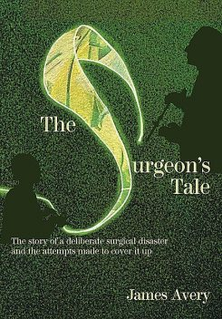 The Surgeon's Tale, James Avery