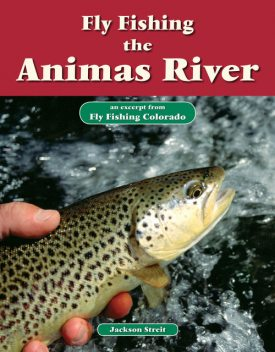 Fly Fishing the Animas River, Jackson Streit