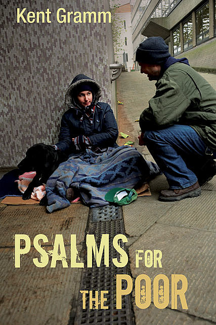 Psalms for the Poor, Kent Gramm