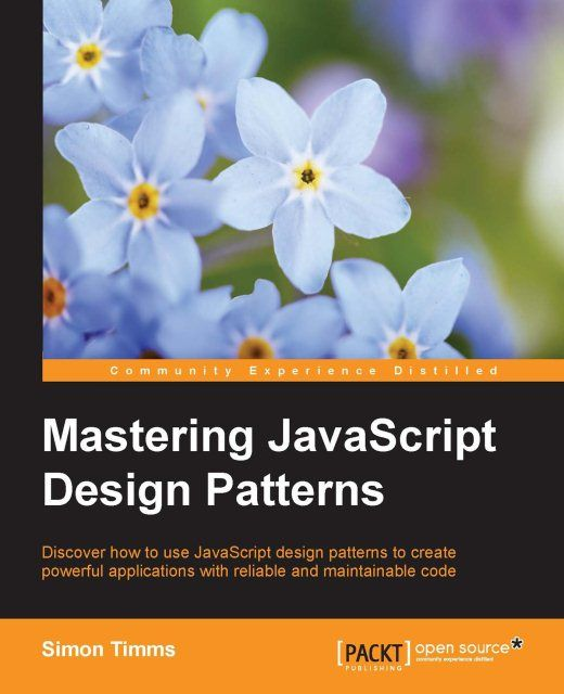 Mastering JavaScript Design Patterns, Simon Timms