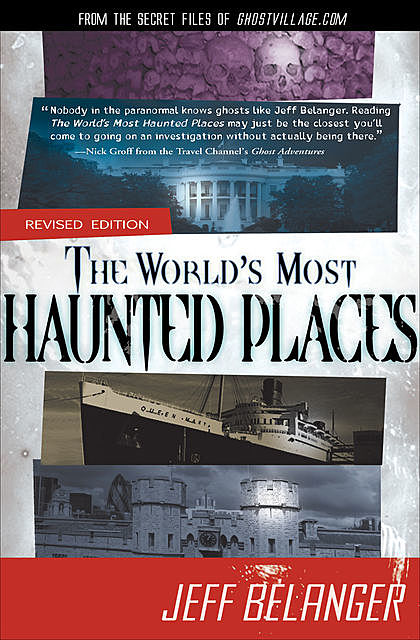 The World's Most Haunted Places, Revised Edition, Jeff Belanger