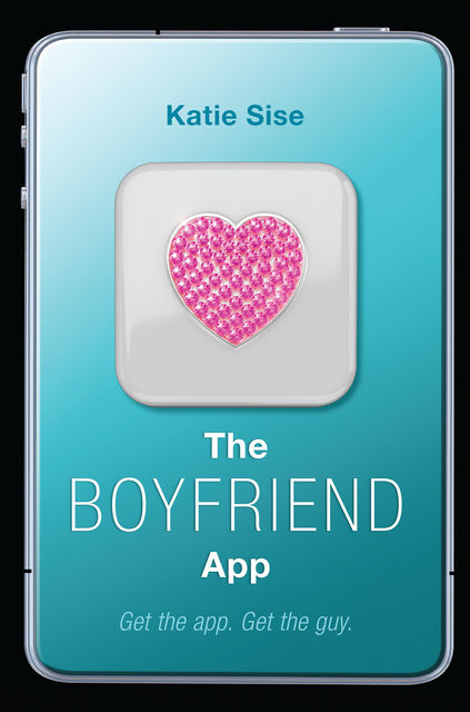 The Boyfriend App, Katie Sise