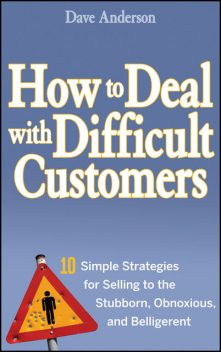 How to Deal with Difficult Customers, Dave Anderson