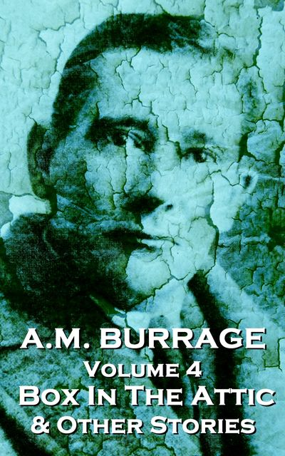 The Box In The Attic  & Other Stories, AM Burrage