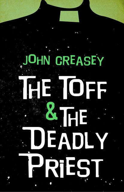 The Toff and The Deadly Priest, John Creasey