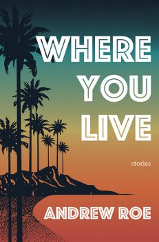 Where You Live, Andrew Roe
