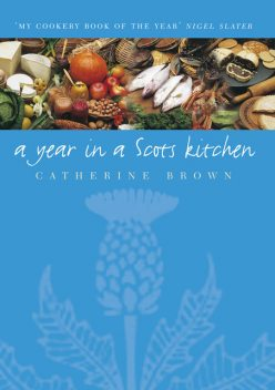A Year In A Scots Kitchen, Catherine Brown