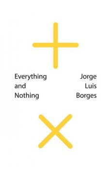 Everything and Nothing (New Directions Pearls), Jorge Luis Borges