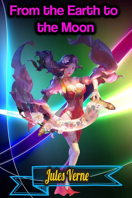 From The Earth To The Moon, Jules Verne