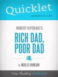 Quicklet on Rich Dad, Poor Dad by Robert Kiyosaki, Noelle Duncan