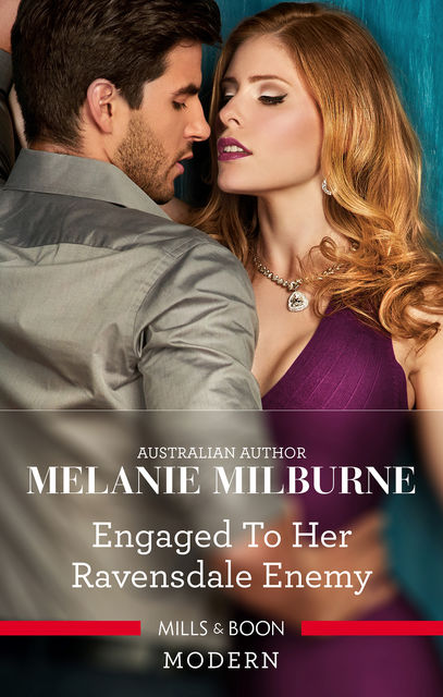 Engaged to Her Ravensdale Enemy, MELANIE MILBURNE