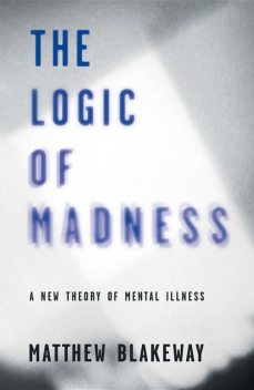 The Logic of Madness, Matthew Blakeway