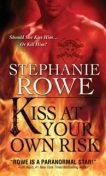 Kiss at Your Own Risk, Stephanie Rowe