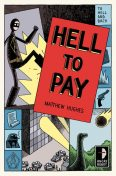 Hell To Pay, Matthew Hughes