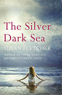 The Silver Dark Sea, Susan Fletcher