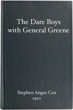 The Dare Boys with General Greene, Stephen Angus Cox