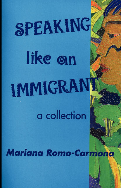 Speaking Like An Immigrant, Mariana Romo-Carmona