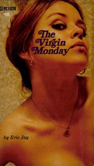 The Virgin Monday, Eric Jay