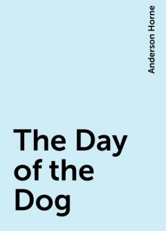 The Day of the Dog, Anderson Horne
