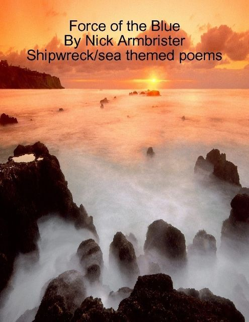 Force of the Blue Shipwreck/sea themed poems, Nick Armbrister