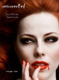 Resurrected (Book #9 in the Vampire Journals), Morgan Rice