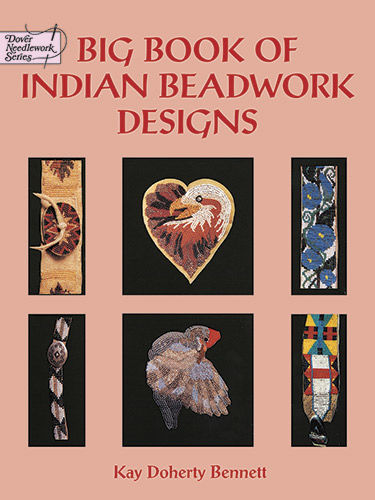Big Book of Indian Beadwork Designs, Kay Doherty Bennett