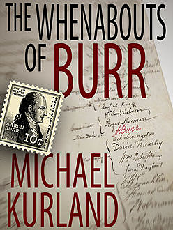 The Whenabouts of Burr: A Science Fiction Novel, Michael Kurland