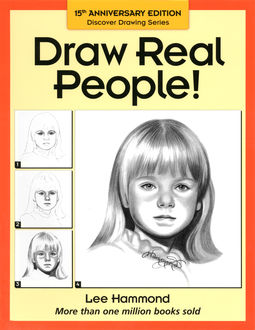 Draw Real People! (Discover Drawing), Lee Hammond