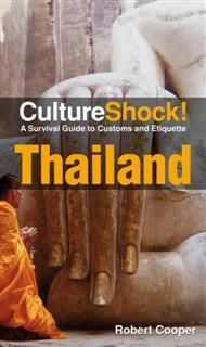 CultureShock! Thailand. A Survival Guide to Customs and Etiquette, Robert Cooper
