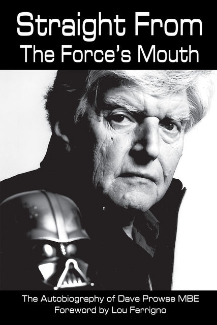 Straight From The Force's Mouth, David Prowse