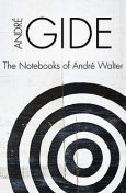 The Notebooks of André Walter, André Gide