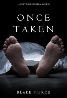Once Taken (a Riley Paige Mystery--Book #2), Blake Pierce